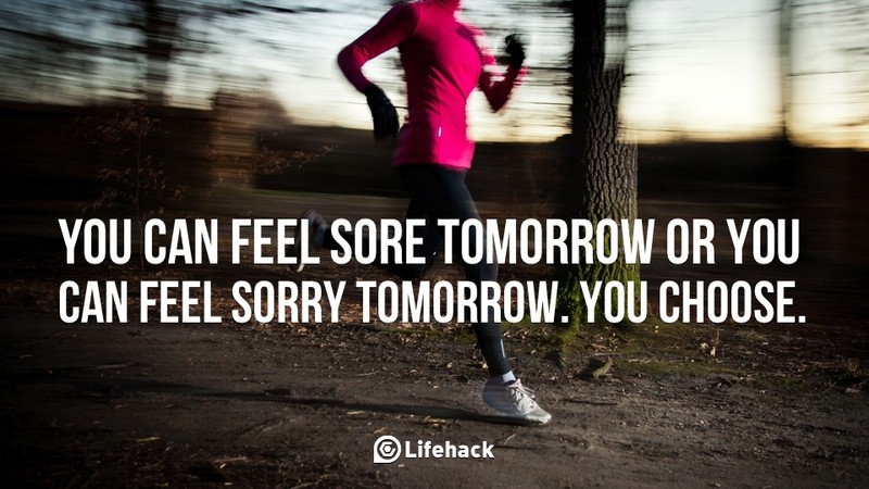 You-can-feel-sore-tomorrow-or-you-can-feel-sorry-tomorrow.-You-choose.